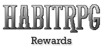 HabitRPG – RewardMe~